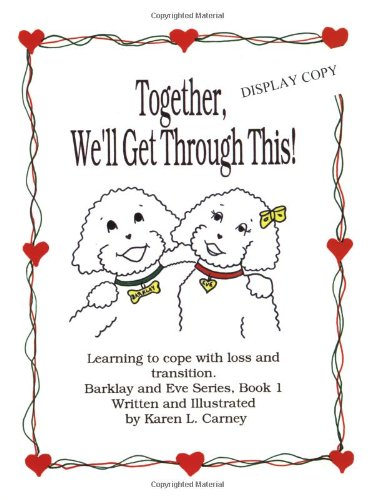 Together, We'll Get Through This! Learning to Cope with Loss and Transition (Barklay and Eve Ser)