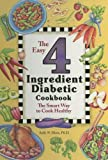 img - for The Easy 4 Ingredient Diabetic Cookbook: The Smart Way to Cook Healthy by Sally N. Hunt (2005-07-01) book / textbook / text book