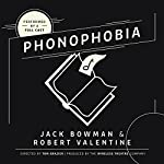 Phonophobia | Jack Bowman,Robert Valentine, The Wireless Theatre Company