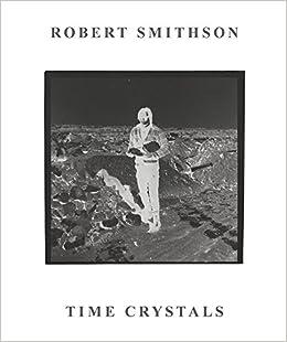robert smithson time crystals monash university museum of modern art muma