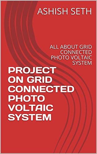- PROJECT ON GRID CONNECTED PHOTO VOLTAIC SYSTEM: ALL ABOUT GRID CONNECTED PHOTO VOLTAIC SYSTEM