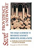 img - for Secret Providence & Newport: The Unique Guidebook to Providence & Newport's Hidden Sites, Sounds & Tastes (Secret Guides) book / textbook / text book