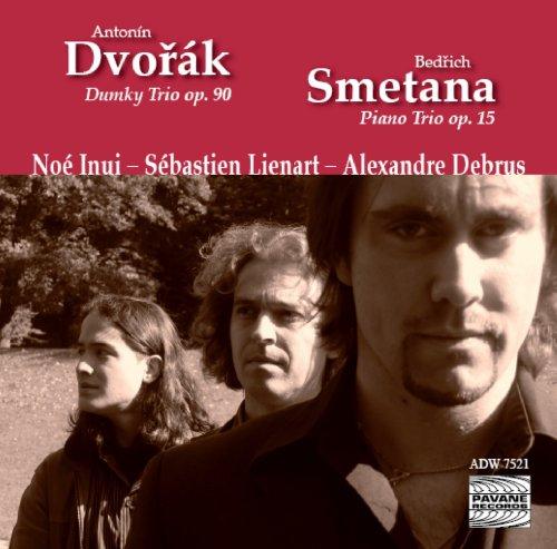 Dvořák: Dumky Trio, Op. 90 - Smetana: Piano Trio, Op. 15