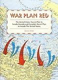 War Plan Red: The United States' Secret Plan to
