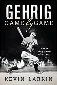 Book Gehrig: Game By Game by Kevin Larkin (2015-01-01)