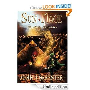 Sun Mage (An Epic Fantasy Adventure Series) (Blacklight Chronicles) John Forrester