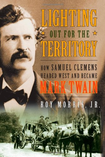 Download Lighting Out for the Territory: How Samuel Clemens Headed West and Became Mark Twain pdf