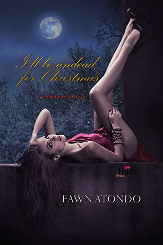 Book: I'll be undead for Christmas by Fawn Atondo