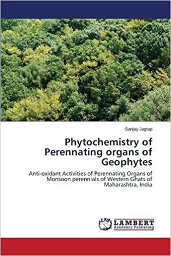 Book Phytochemistry of Perennating organs of Geophytes: Anti-oxidant Activities of Perennating Organs of Monsoon perennials of Western Ghats of Maharashtra, India