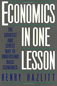 henry hazletts economic principles Henry hazlitt wrote this book following his stint at the new york times as an editorialist his hope was to reduce the whole teaching of economics to a few principles.