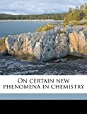 On Certain New Phenomena in Chemistry, Verplanck Colvin, 1176904167