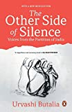 The Other Side of Silence: Voices of Partition: Voices from the Partition of India