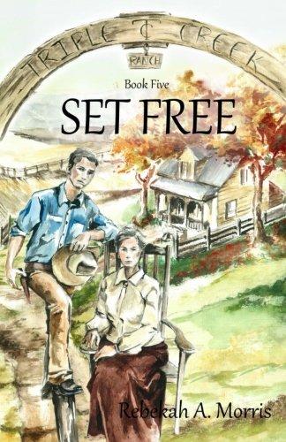 - Triple Creek Ranch - Set Free (Volume 5)