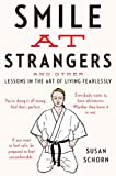 Smile at Strangers: And Other Lessons in the Art of Living Fearlessly