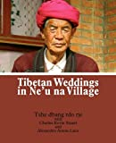 Tibetan Weddings in Ne'U Na Village, Tshe Dbang Rdo Rje and Kevin Stuart, 0982401205