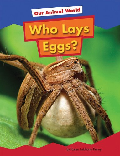 Who Lays Eggs? (Amicus Readers: Our Animal World, Level 1)