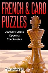 French & Caro Puzzles: 200 Easy Chess Opening Checkmates (Easy Puzzles)