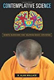 img - for Contemplative Science: Where Buddhism and Neuroscience Converge (Columbia Series in Science and Religion) by B. Alan Wallace (22-Apr-2009) Paperback book / textbook / text book