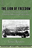 img - for The Lion of Freedom: Feargus O'Connor and the Chartist Movement, 1832-1842 book / textbook / text book