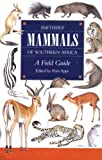 Smither's Mammals of Southern Africa, Peter Apps, 1868725502