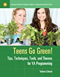 img - for Teens Go Green!: Tips, Techniques, Tools, and Themes for YA Programming (Libraries Unlimited Professional Guides for Young Adult Librarians Series) book / textbook / text book