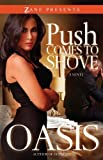 img - for Push Comes to Shove (Zane Presents) by Oasis (2011-03-15) book / textbook / text book
