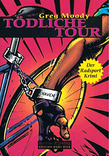 Tödliche Tour: Der Radsport-Krimi (German Edition) por Greg Moody