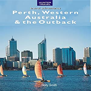 Perth, Western Australia & the Outback Audiobook