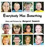 Everybody Has Something