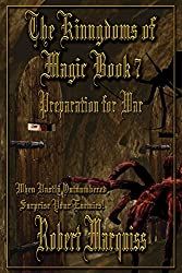 The Kingdoms of Magic Book 7: Preparation for War