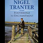 Footbridge to Enchantment | Nigel Tranter