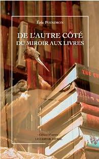 De l'autre côté du miroir aux livres par Eric Poindron