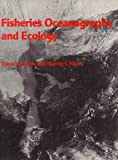 Fisheries Oceanography and Ecology, Taivo Laevastu and Murray L. Hayes, 0852381174