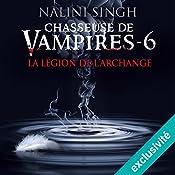 La légion de l'archange (Chasseuse de vampires 6) | Nalini Singh