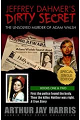 Jeffrey Dahmer's Dirty Secret: The Unsolved Murder of Adam Walsh: SPECIAL SINGLE EDITION. First the police found the body. Then the killer. Neither was right. (Harris True Crime Collection) Paperback