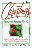 Christmas Program Builder, Paul M. Miller, 0834199769