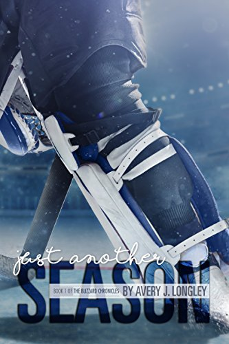 Just Another Season (The Blizzard Chronicles) by [Longley, Avery J.]