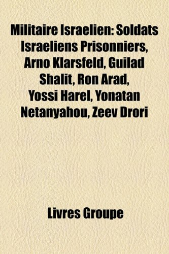 Militaire Isralien: Soldats Israliens Prisonniers, Arno ...