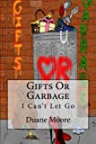 img - for Gifts Or Garbage: I Can't Let Go book / textbook / text book