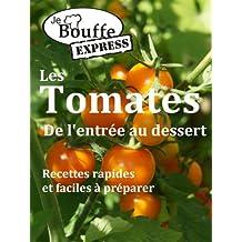 JeBouffe-Express Les Tomates de l'entrée au dessert (French Edition)