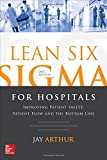 img - for Lean Six Sigma for Hospitals: Improving Patient Safety, Patient Flow and the Bottom Line, Second Edition (Mechanical Engineering) book / textbook / text book