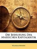 Die Bedeutung Der Marxschen Kapitalkritik, Wilhelm Hohoff, 1142716848