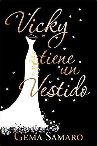 Vicky tiene un vestido (Spanish Edition): Gema Samaro: 9788416339570: Amazon.com: Books