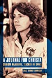 A Journal for Christa: Christa McAuliffe, Teacher in Space