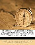 M. Cornelii Frontonis et M. Aurelii Imperatoris Epistulae et Alia Scripta, Marcus Cornelius Fronto, 1272740196