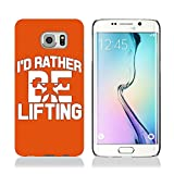 I'd Rather Be Lifting Weight Case for Samsung Galaxy S7