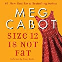 Size 12 Is Not Fat: A Heather Wells Mystery Audiobook by Meg Cabot Narrated by Sandy Rustin