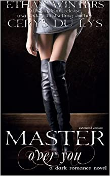 Master Over You: A Dark Romance Novel (Extended Version)