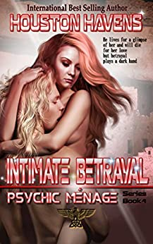 Intimate Betrayal (Psychic Menage Book 4) by [Havens, Houston]