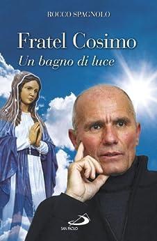 Amazon.com: Fratel Cosimo. Un bagno di luce (Italian Edition) eBook ...